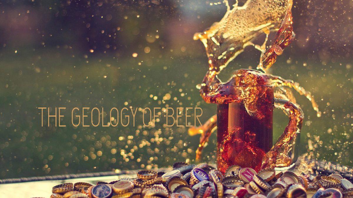 The Geology of Beer