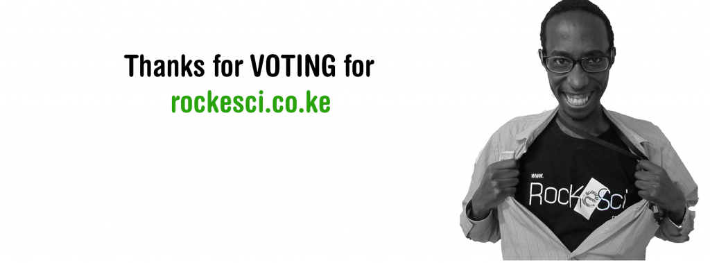 Thanks for Voting For RocKeSci . Best Environmental Blog in Kenya
